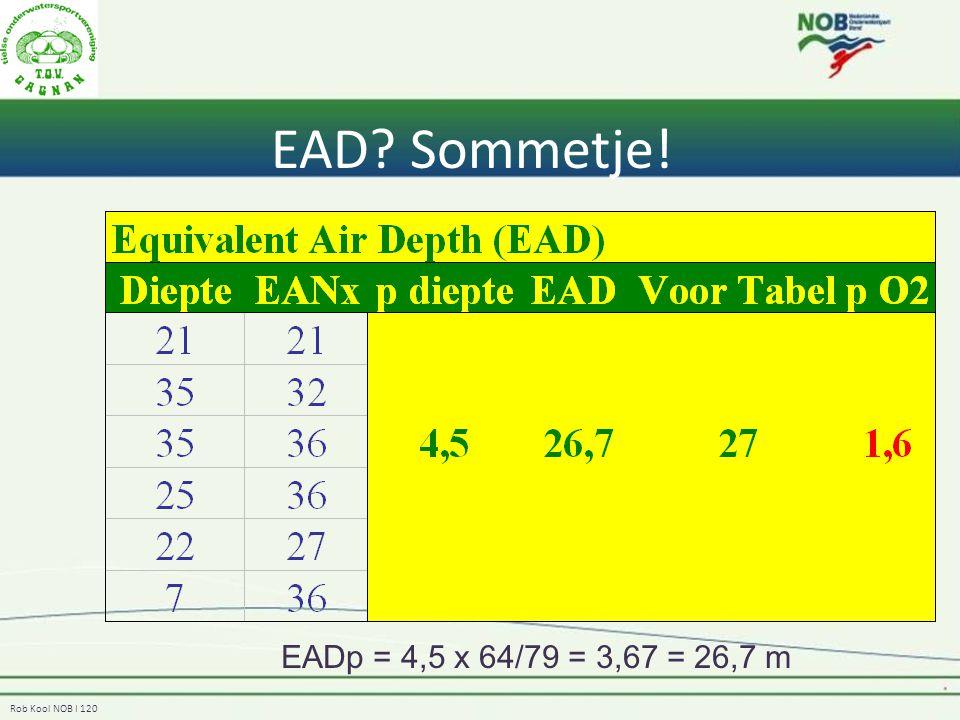Rob Kool NOB I 120 EAD? Sommetje! EADp = 4,5 x 64/79 = 3,67 = 26,7 m
