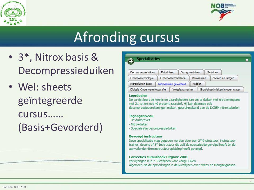 Rob Kool NOB I 120 Afronding cursus 3*, Nitrox basis & Decompressieduiken Wel: sheets geïntegreerde cursus…… (Basis+Gevorderd)