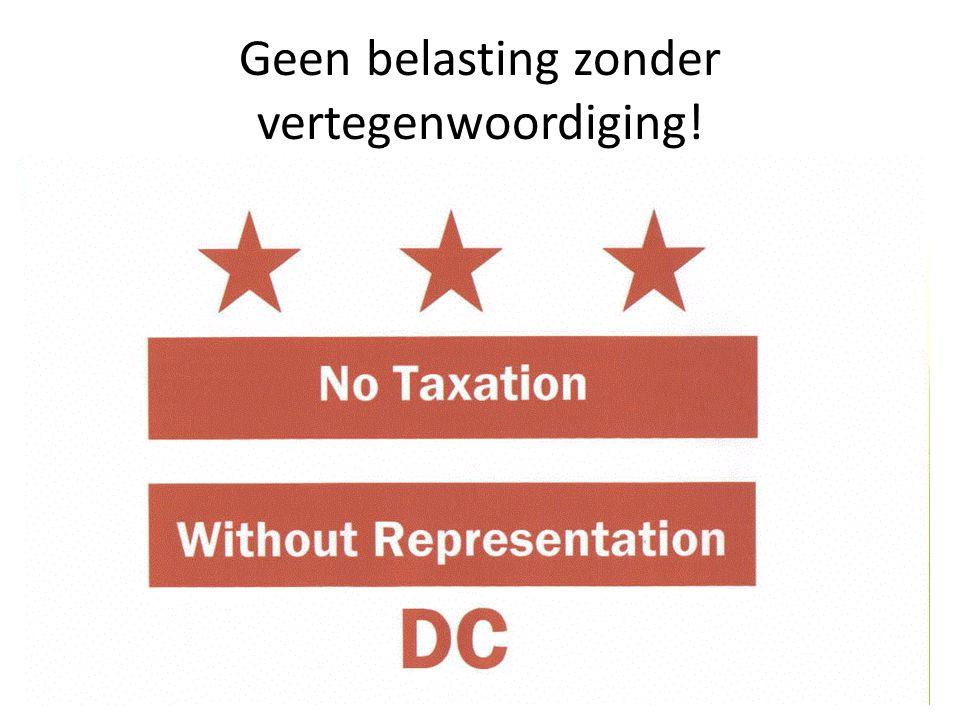 Geen belasting zonder vertegenwoordiging!