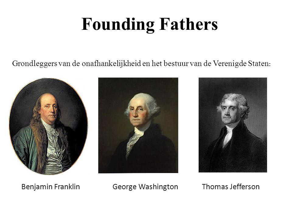 Founding Fathers Benjamin Franklin George Washington Thomas Jefferson Grondleggers van de onafhankelijkheid en het bestuur van de Verenigde Staten :