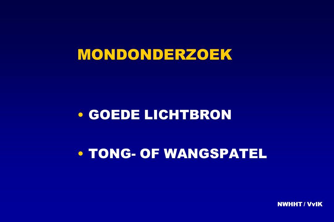 MONDONDERZOEK GOEDE LICHTBRON TONG- OF WANGSPATEL NWHHT / VvIK