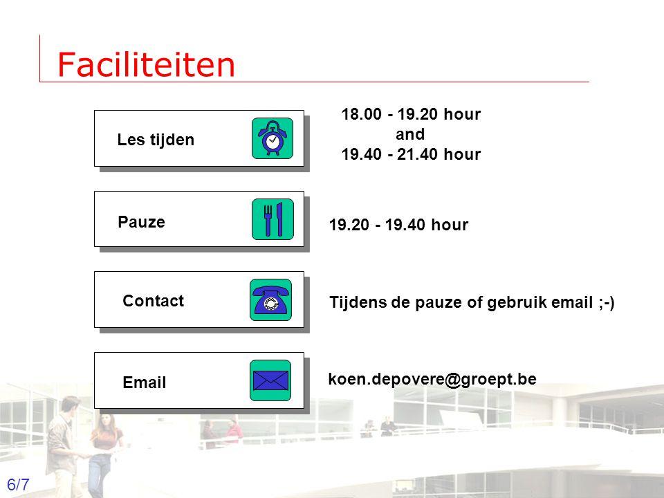 2003-2004 - Information management 6 Groep T Leuven – Information department 6/7 Faciliteiten Les tijden Pauze Contact Email 18.00 - 19.20 hour and 19.40 - 21.40 hour 19.20 - 19.40 hour Tijdens de pauze of gebruik email ;-) koen.depovere@groept.be