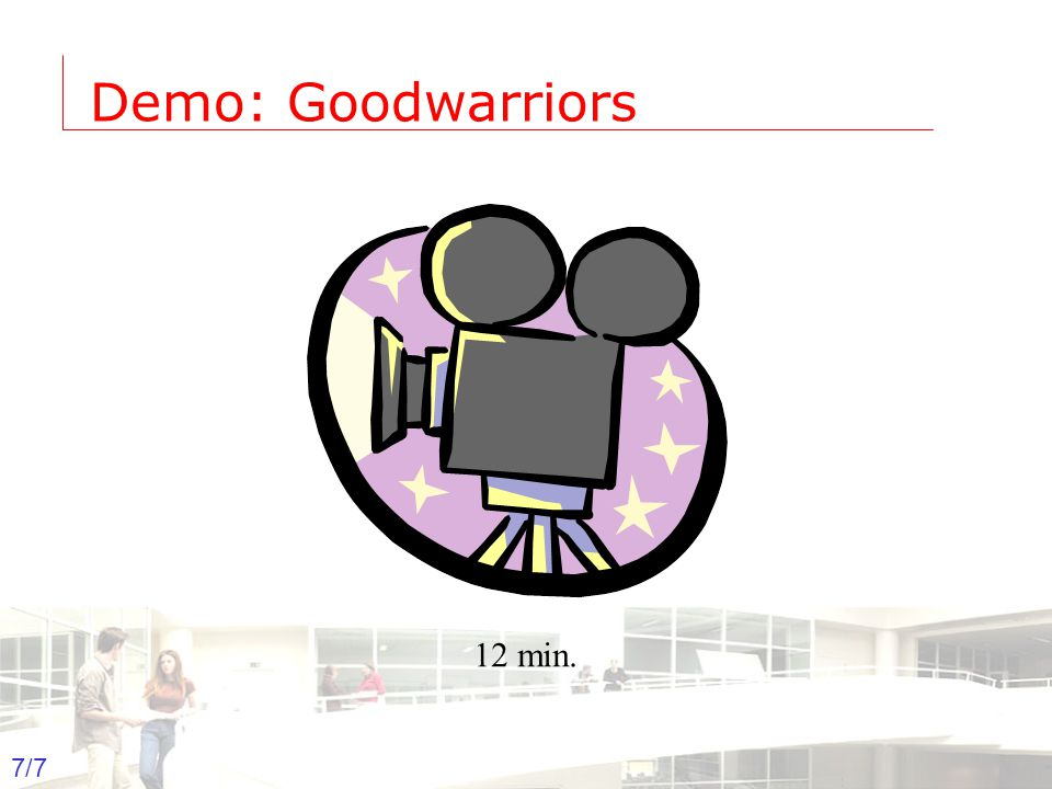 Information management 7 Groep T Leuven – Information department 7/7 Demo: Goodwarriors 12 min.