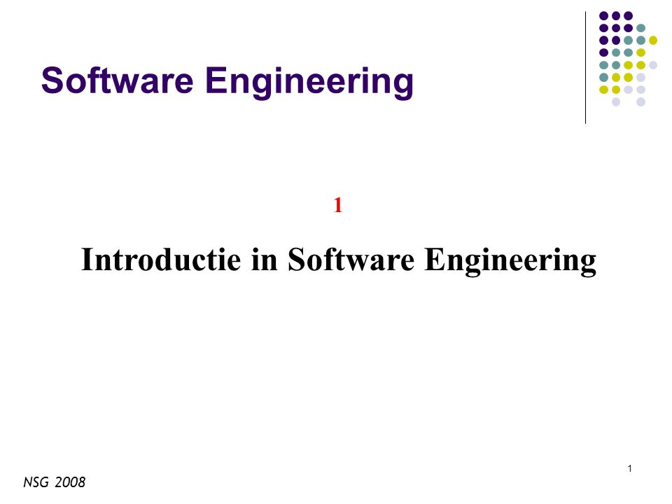 NSG 2008 1 Software Engineering 1 Introductie in Software Engineering