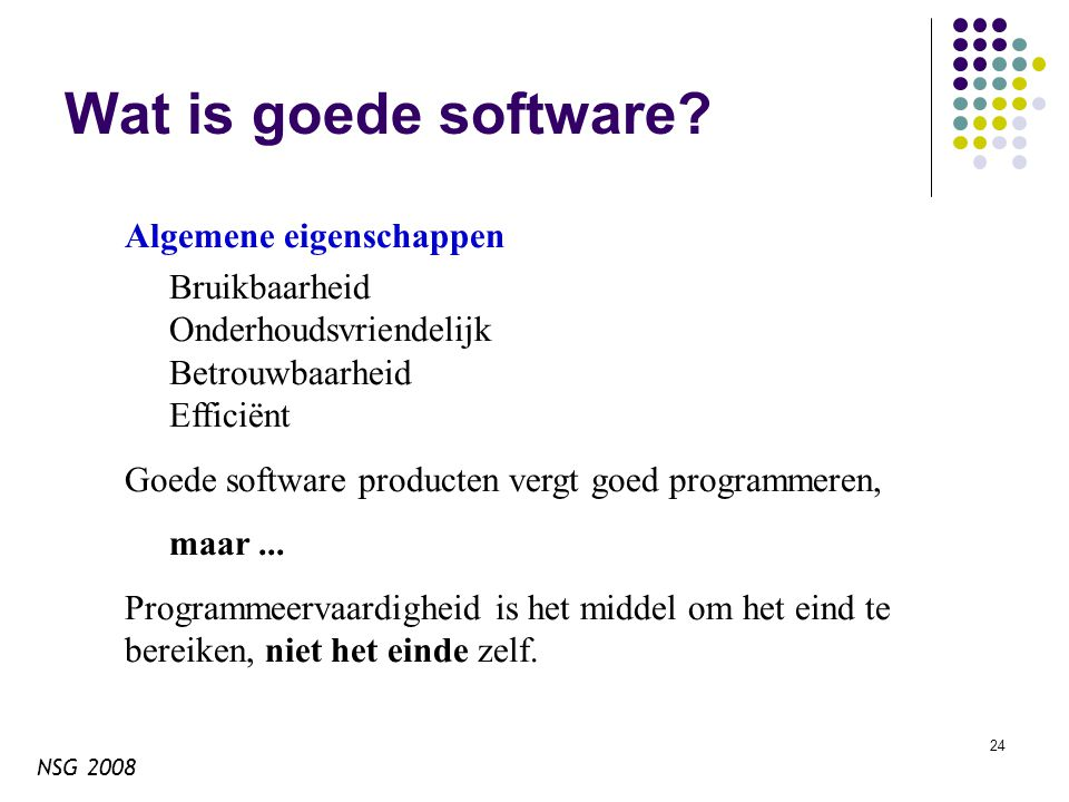 NSG 2008 24 Wat is goede software.