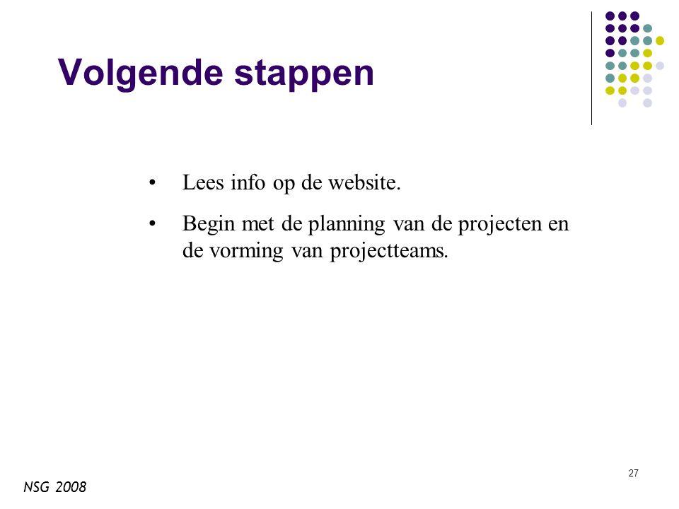 NSG 2008 27 Volgende stappen Lees info op de website.
