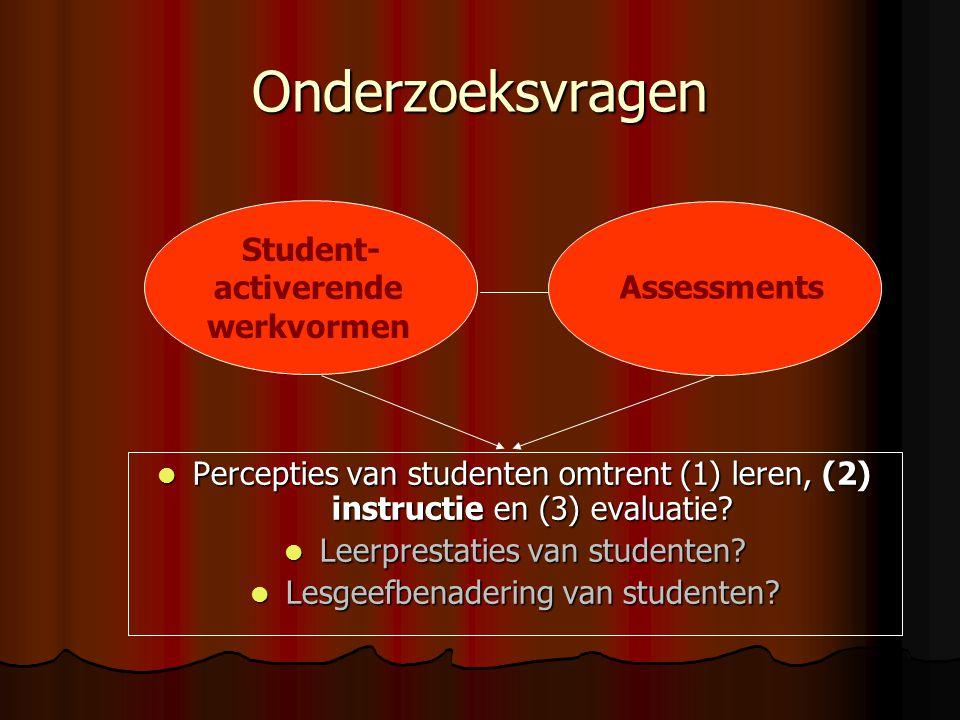 Onderzoeksvragen Percepties van studenten omtrent (1) leren, (2) instructie en (3) evaluatie? Percepties van studenten omtrent (1) leren, (2) instruct