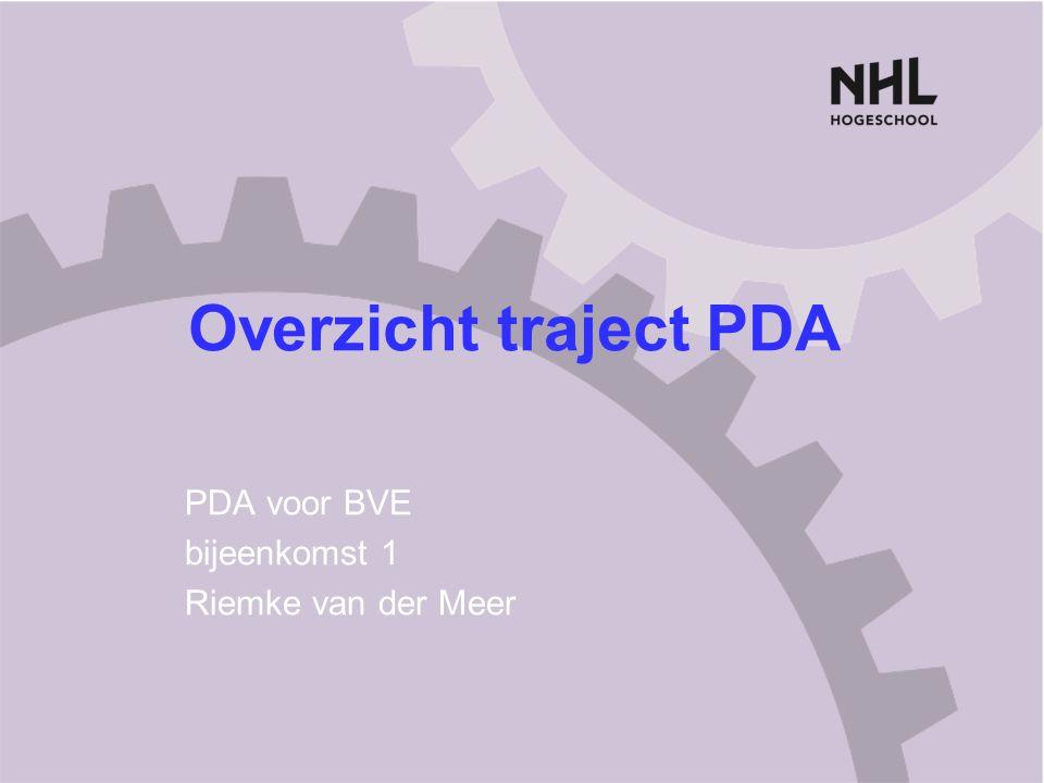 Overzicht traject PDA PDA voor BVE bijeenkomst 1 Riemke van der Meer