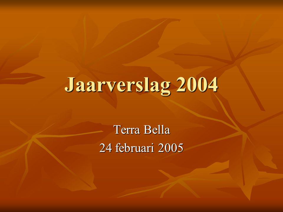 Jaarverslag 2004 Terra Bella 24 februari 2005