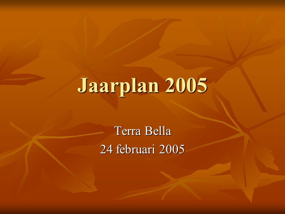 Jaarplan 2005 Terra Bella 24 februari 2005