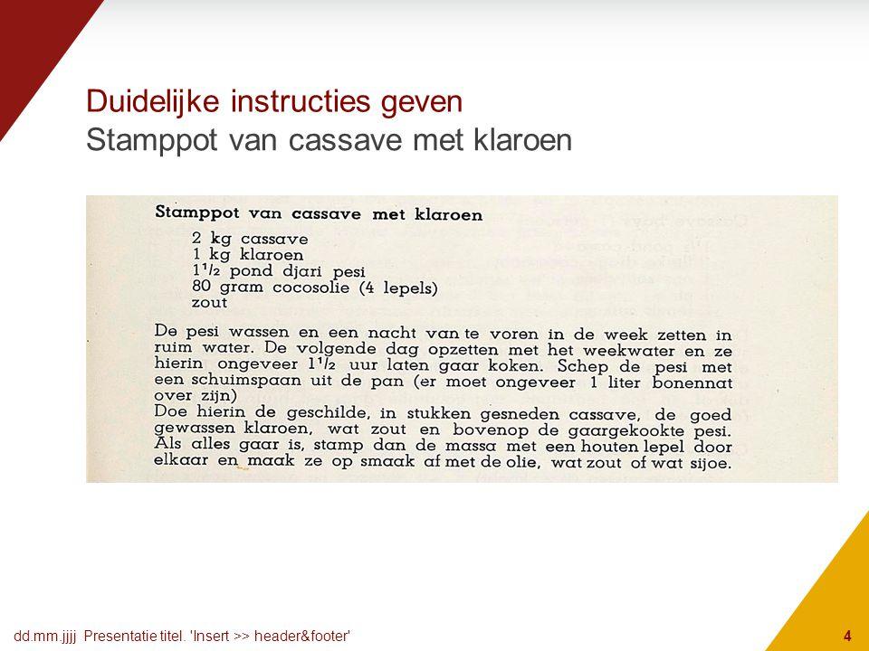 Duidelijke instructies geven dd.mm.jjjj Presentatie titel.