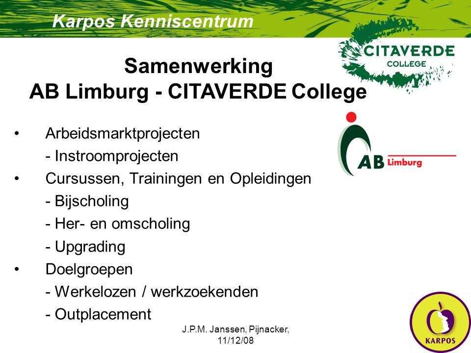 J.P.M. Janssen, Pijnacker, 11/12/08 16 Arbeidsmarktprojecten - Instroomprojecten Cursussen, Trainingen en Opleidingen - Bijscholing - Her- en omscholi