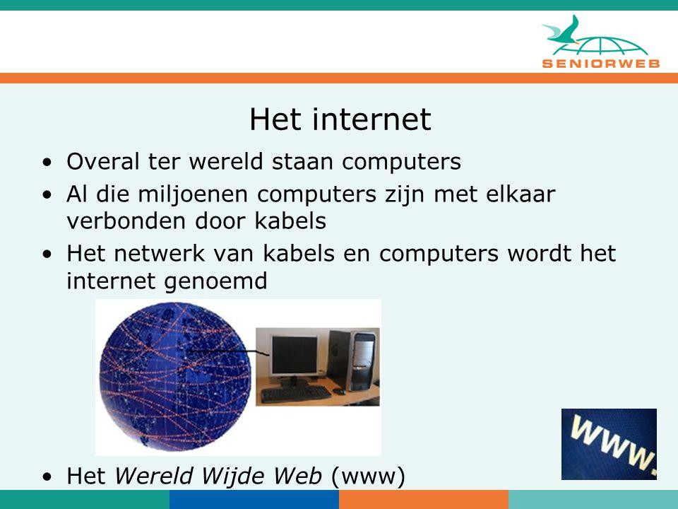 Het internet Overal ter wereld staan computers Al die miljoenen computers zijn met elkaar verbonden door kabels Het netwerk van kabels en computers wordt het internet genoemd Het Wereld Wijde Web (www)