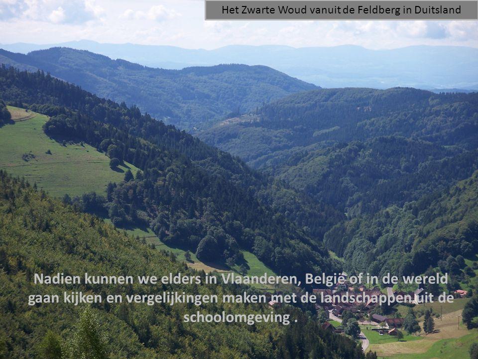 Nadien kunnen we elders in Vlaanderen, België of in de wereld gaan kijken en vergelijkingen maken met de landschappen uit de schoolomgeving. Het Zwart