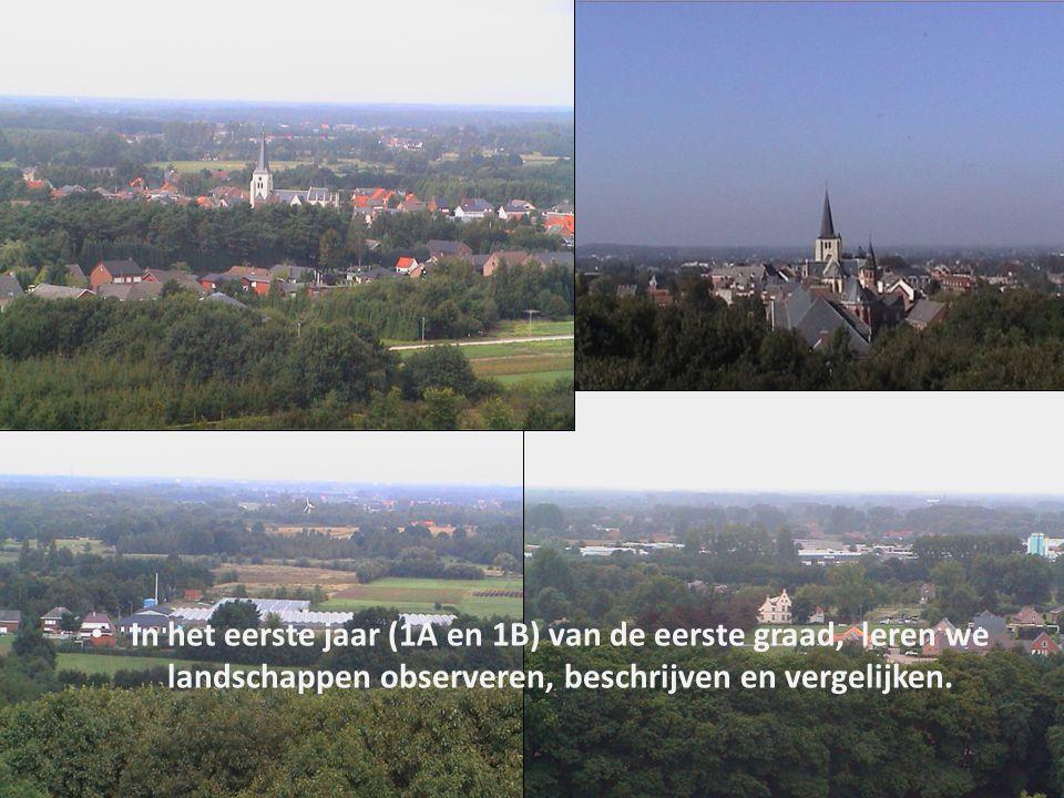 In het eerste jaar (1A en 1B) van de eerste graad, leren we landschappen observeren, beschrijven en vergelijken.