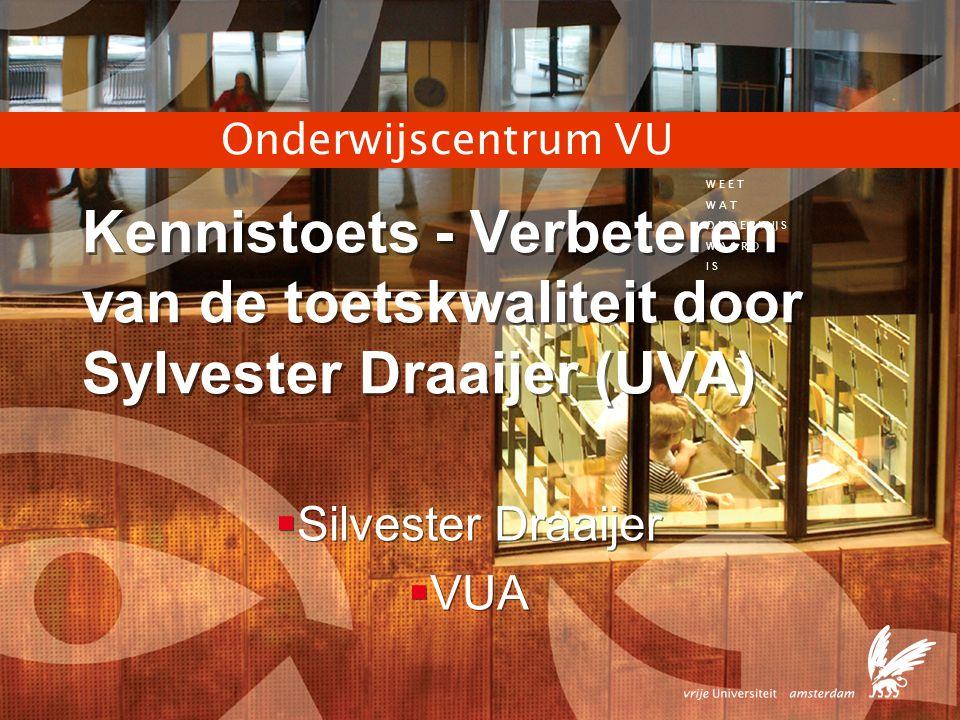 2 Onderwijscentrum VU  VU: 20.000 studenten  Onderwijscentrum VU  1 e graads lerarenopleiding  Scholing en Advisering o.a.