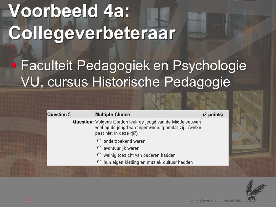 36 Voorbeeld 4b: Collegeverbeteraar  Faculteit Rechten VU, cursus Beginselen Strafrecht Inleiding Voorbeelden Conclusie