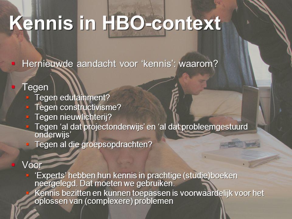 9 Kennis in HBO-context  Kennis van feiten, concepten, processen, procedures en theoriën gericht op een specifieke beroepscontext.