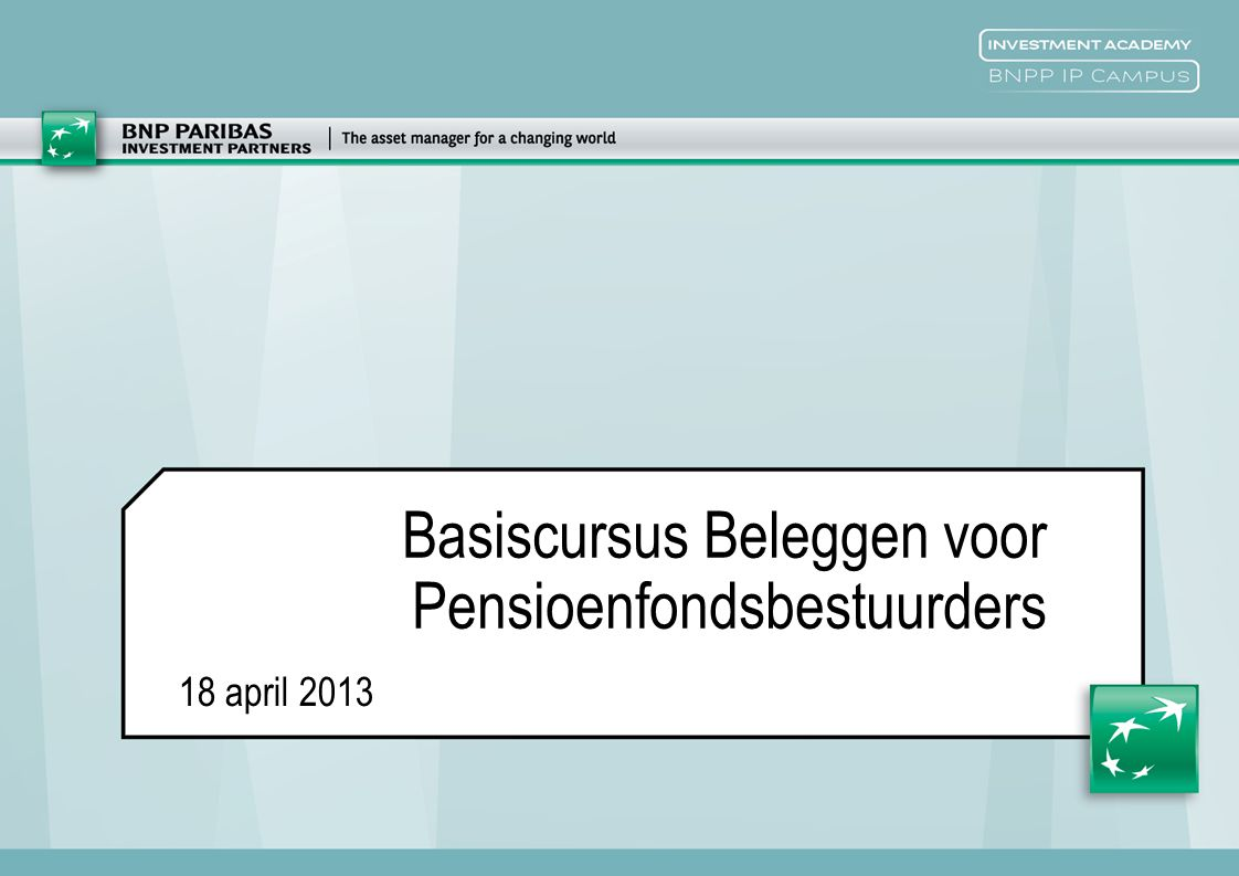 18 april 2013 Basiscursus Beleggen voor Pensioenfondsbestuurders