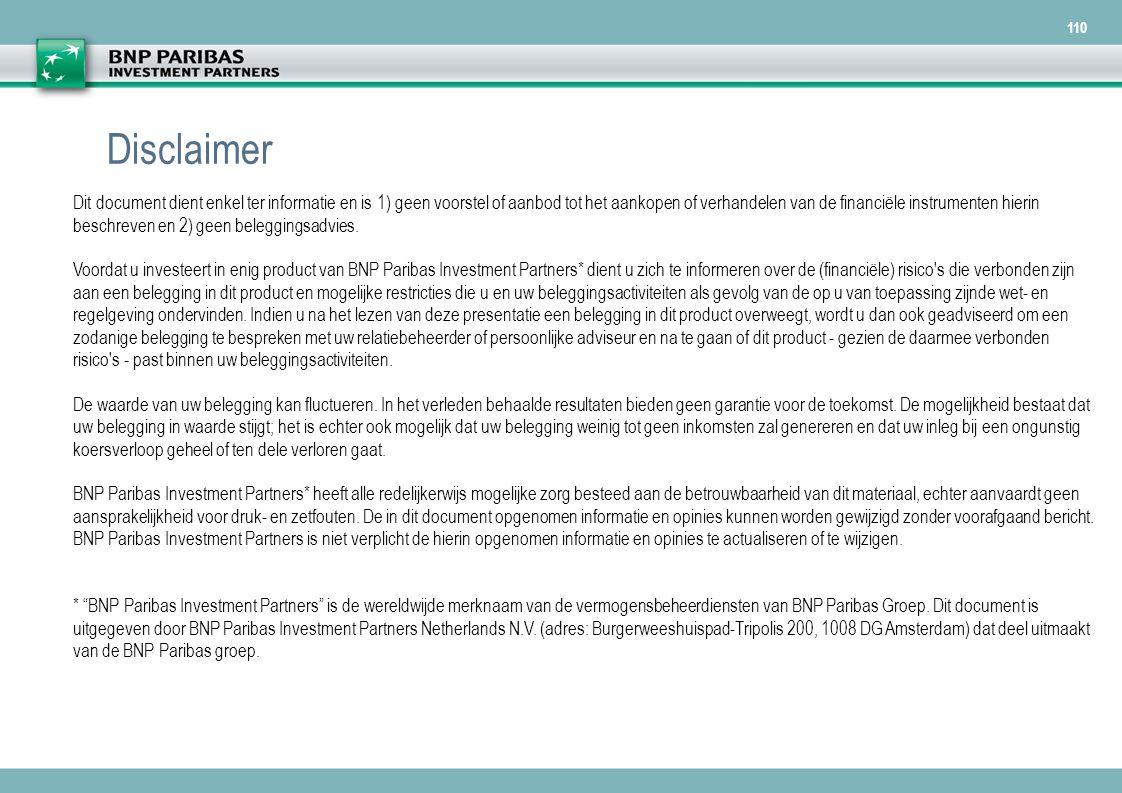 110 Disclaimer Dit document dient enkel ter informatie en is 1) geen voorstel of aanbod tot het aankopen of verhandelen van de financiële instrumenten