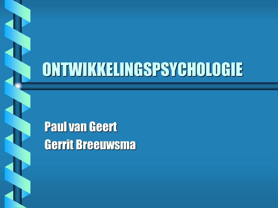 ONTWIKKELINGSPSYCHOLOGIE Paul van Geert Gerrit Breeuwsma