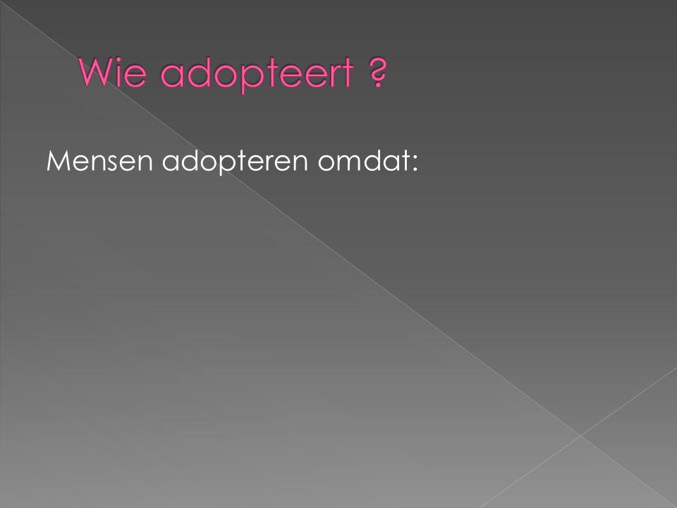 Mensen adopteren omdat: