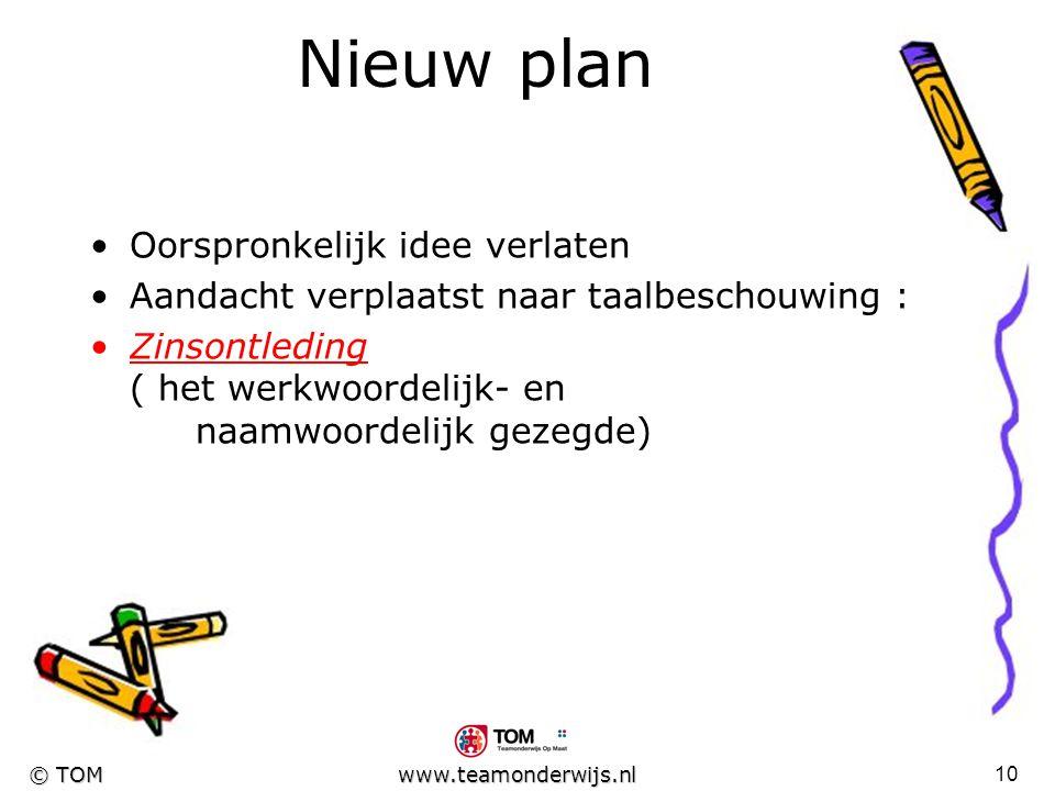 9 © TOM www.teamonderwijs.nl Cursus n@tschool Informatie gekregen over de technische aspecten en mogelijkheden binnen deze ELO Tijdens de cursus bleek
