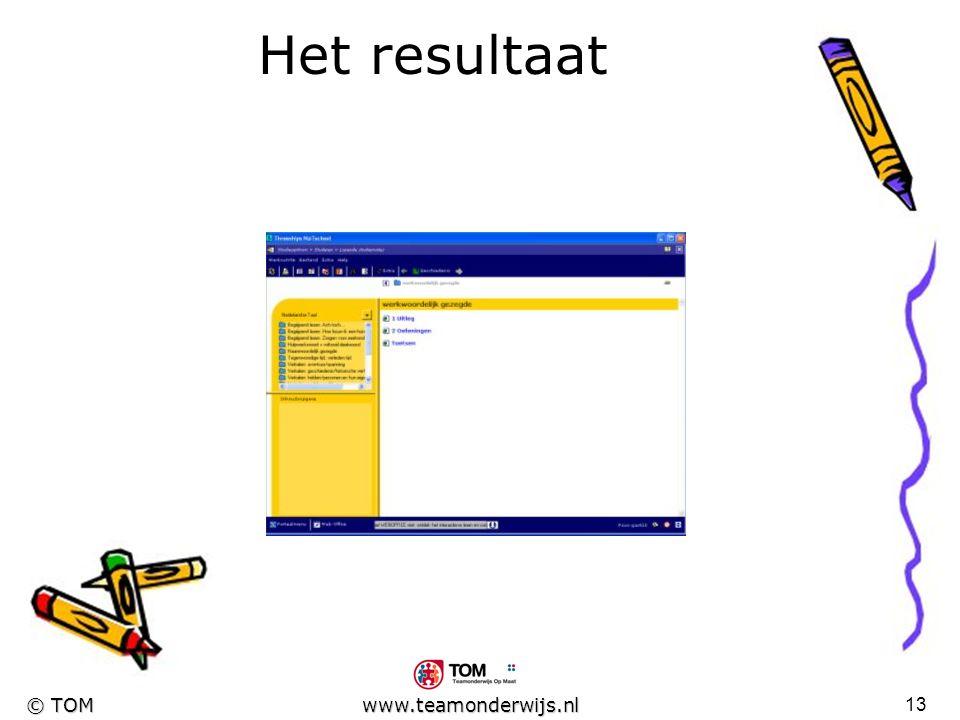 12 © TOM www.teamonderwijs.nl Het maken van de lessen Verzamelen van informatie Doornemen van de klassikale instructie van de leerkracht en zoeken naa