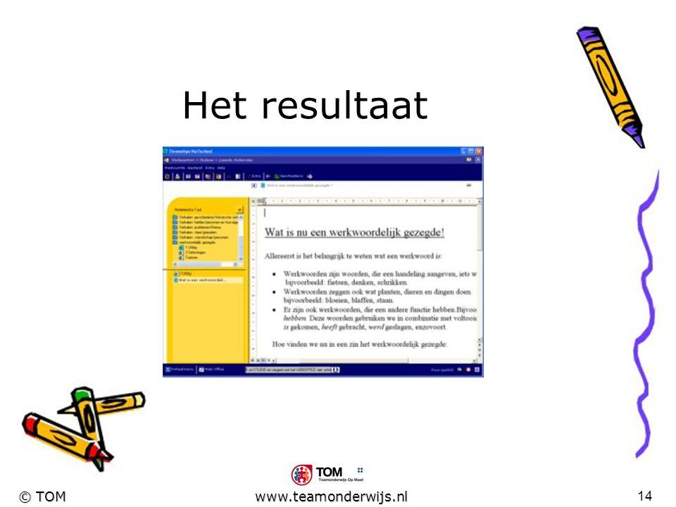 13 © TOM www.teamonderwijs.nl Het resultaat