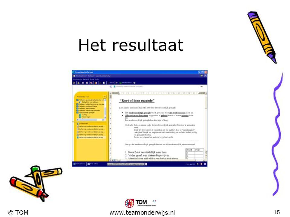 14 © TOM www.teamonderwijs.nl Het resultaat