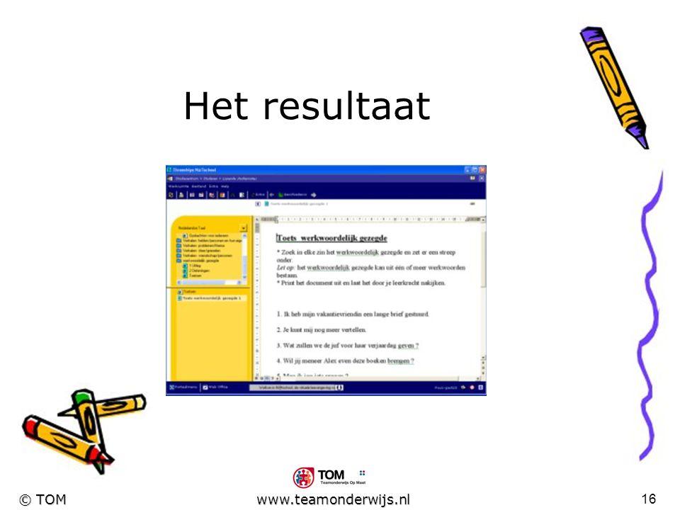 15 © TOM www.teamonderwijs.nl Het resultaat