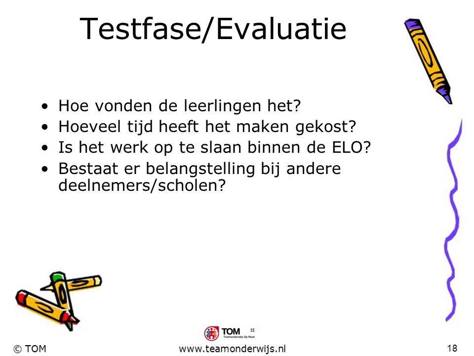 """17 © TOM www.teamonderwijs.nl """"DeTechnologie"""" Technische problemen tussen server en school kunnen ernstige vertraging geven bij het uitproberen van de"""