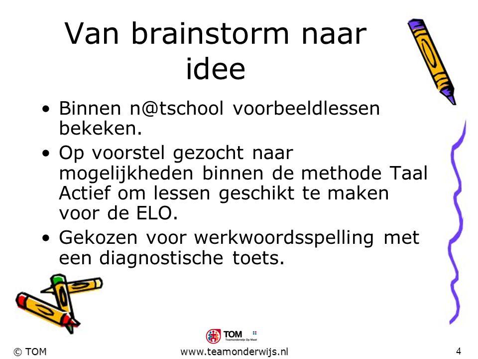 3 © TOM www.teamonderwijs.nl Visie van de school *plaats- en tijdonafhankelijk kunnen leren. *functiedifferentiatie bij personeel *zelfstandig werken