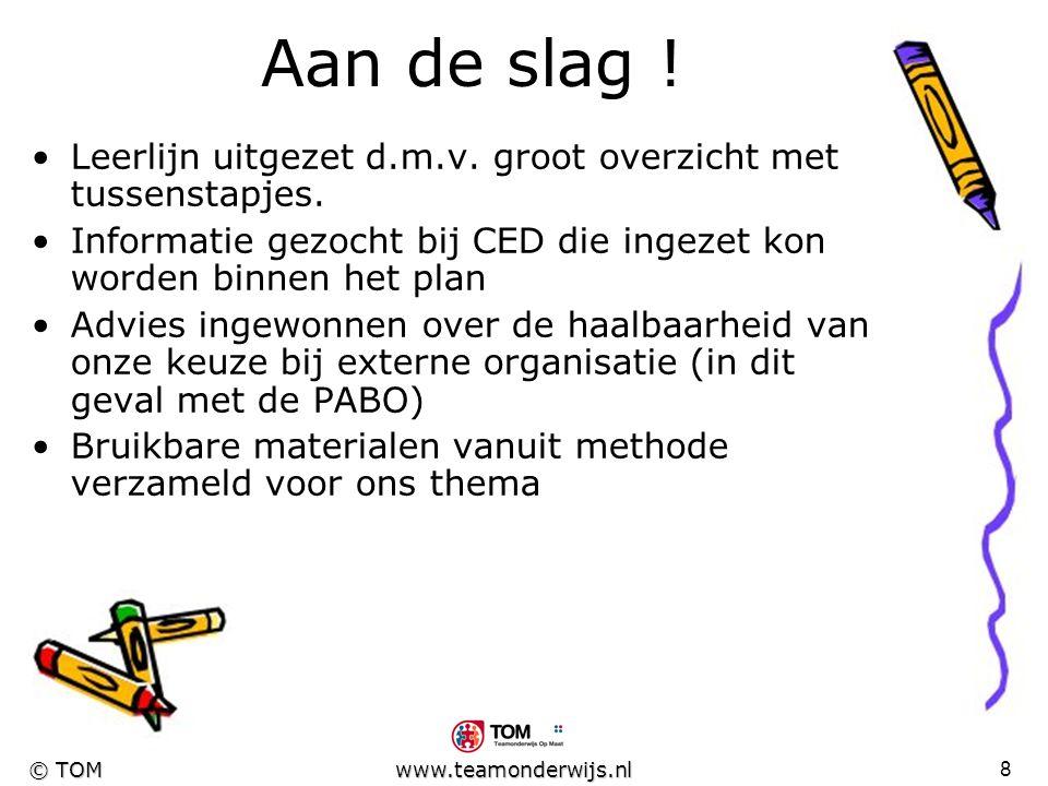 7 © TOM www.teamonderwijs.nl Aandachtspunten Op welk moment leren omgaan met n@tschool. * vanaf begin: kennis over de mogelijkheden en de onmogelijkhe