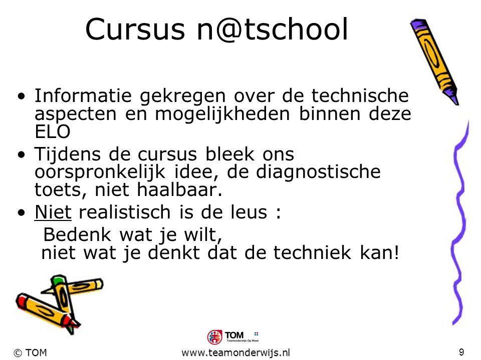 8 © TOM www.teamonderwijs.nl Aan de slag ! Leerlijn uitgezet d.m.v. groot overzicht met tussenstapjes. Informatie gezocht bij CED die ingezet kon word