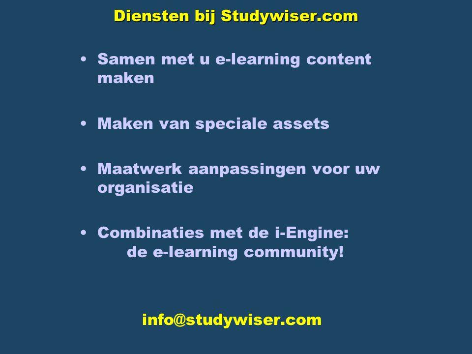 Diensten bij Studywiser.com Samen met u e-learning content maken Maken van speciale assets Maatwerk aanpassingen voor uw organisatie Combinaties met de i-Engine: de e-learning community.