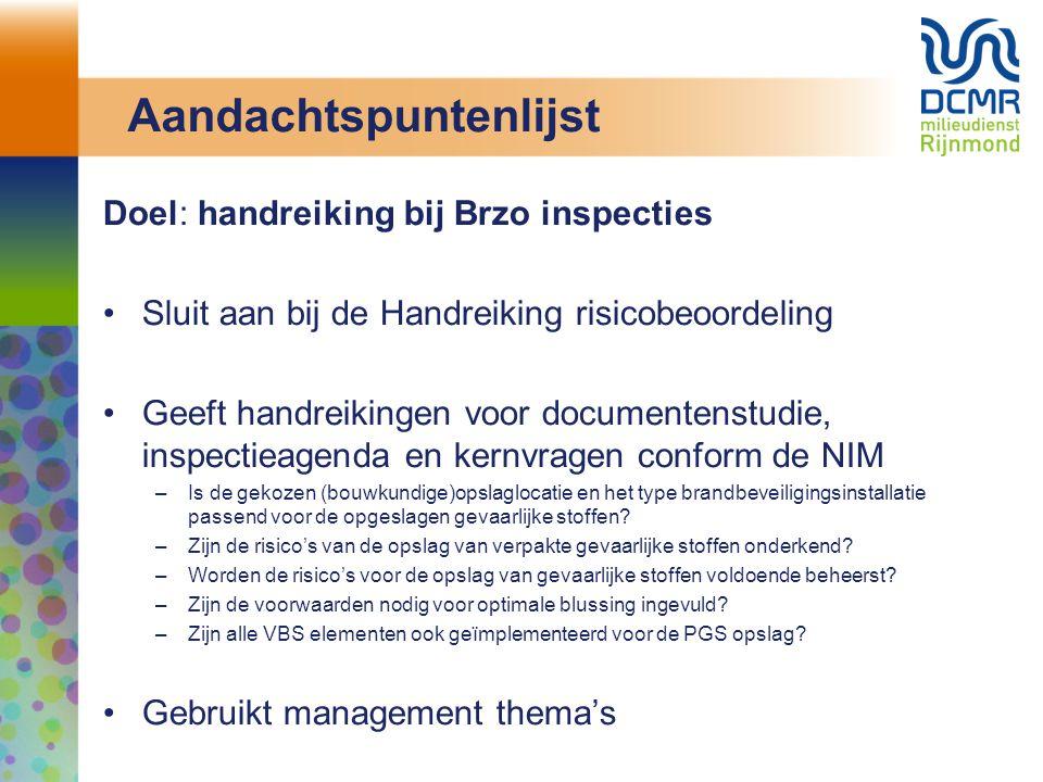 Aandachtspuntenlijst Doel: handreiking bij Brzo inspecties Sluit aan bij de Handreiking risicobeoordeling Geeft handreikingen voor documentenstudie, i