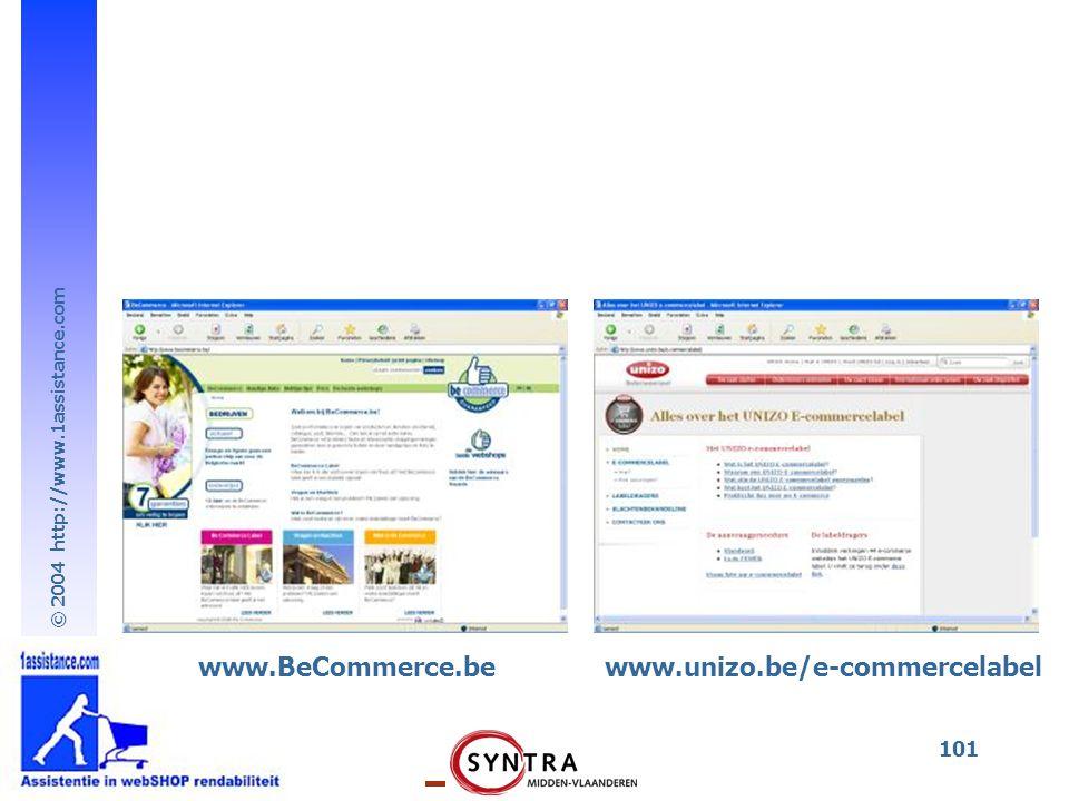 © 2004 http://www.1assistance.com 101 www.BeCommerce.bewww.unizo.be/e-commercelabel