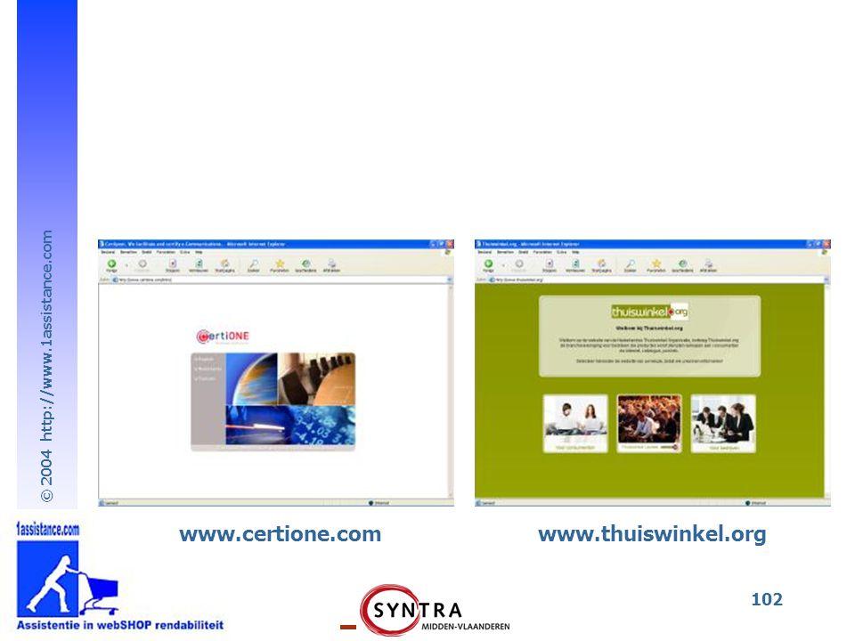 © 2004 http://www.1assistance.com 102 www.thuiswinkel.orgwww.certione.com