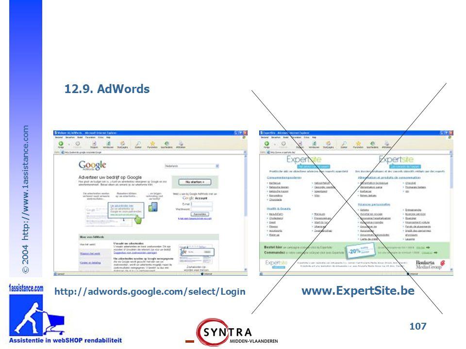 © 2004 http://www.1assistance.com 107 12.9. AdWords http://adwords.google.com/select/Login www.ExpertSite.be