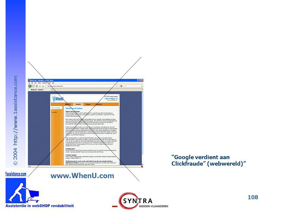 © 2004 http://www.1assistance.com 108 www.WhenU.com Google verdient aan Clickfraude (webwereld)