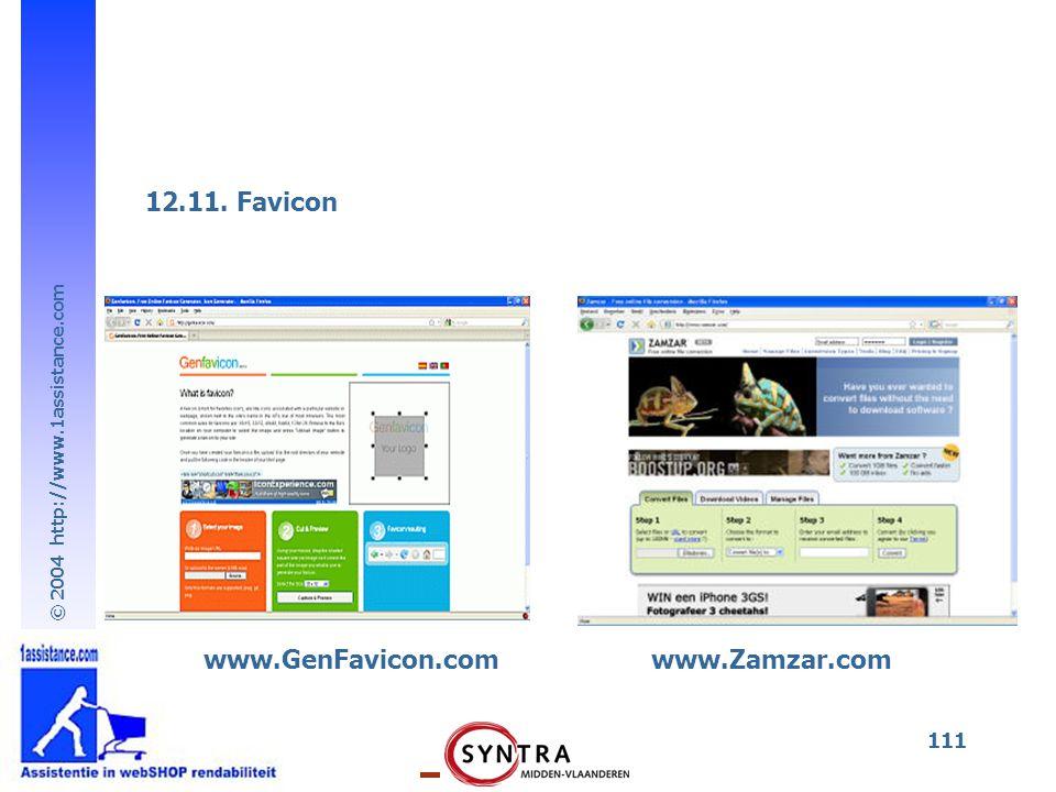 © 2004 http://www.1assistance.com 111 12.11. Favicon www.Zamzar.comwww.GenFavicon.com