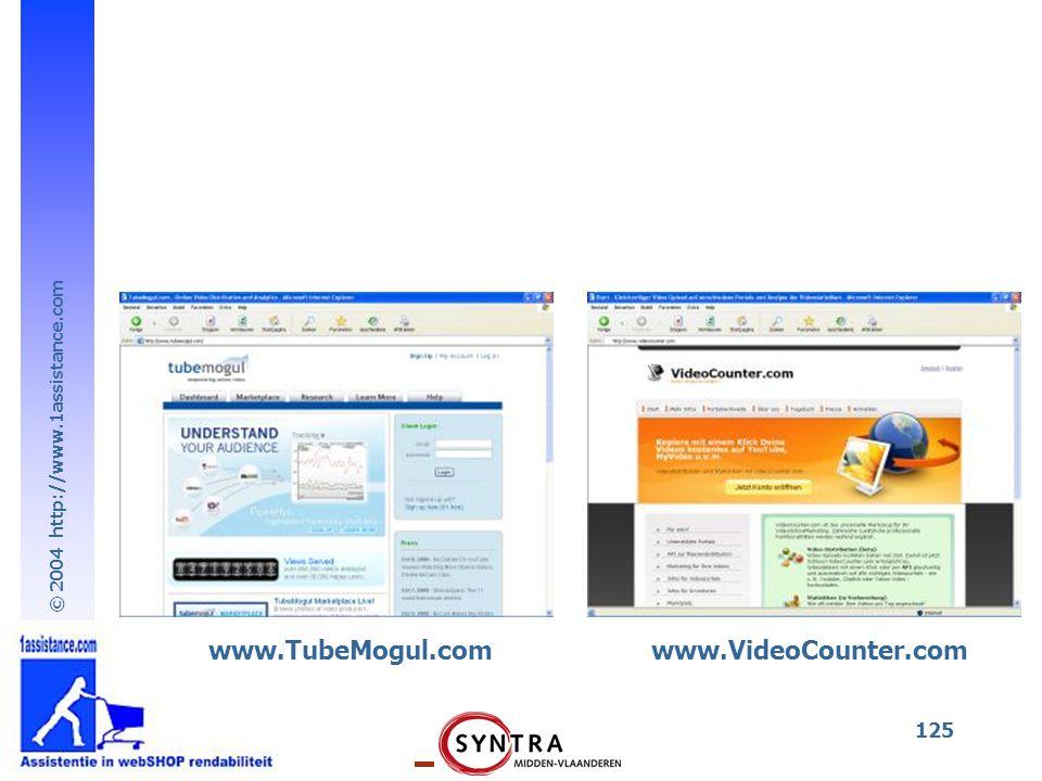 © 2004 http://www.1assistance.com 125 www.TubeMogul.comwww.VideoCounter.com