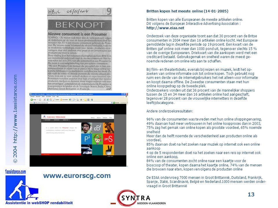 © 2004 http://www.1assistance.com 13 www.eurorscg.com Britten kopen het meeste online (14-01-2005) Britten kopen van alle Europeanen de meeste artikel