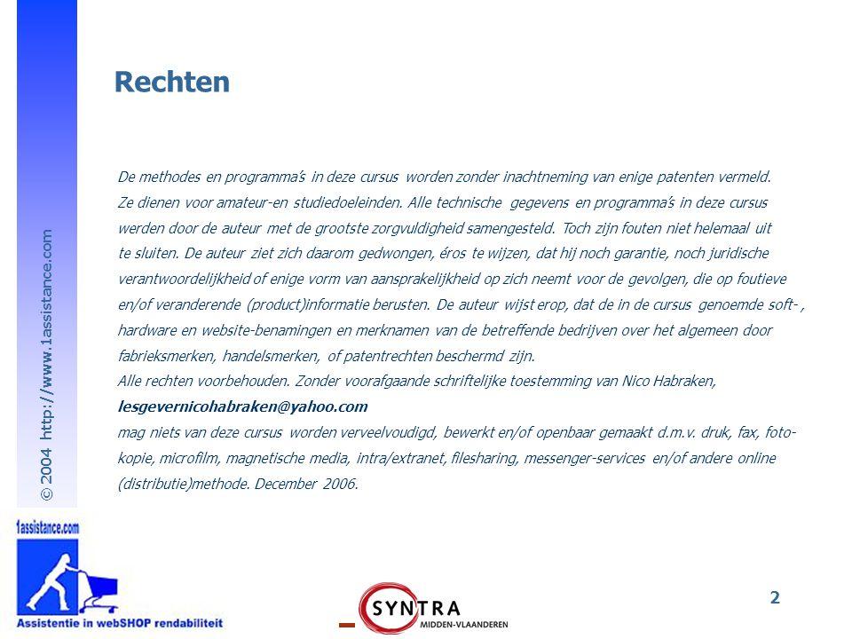 © 2004 http://www.1assistance.com 2 De methodes en programma's in deze cursus worden zonder inachtneming van enige patenten vermeld.