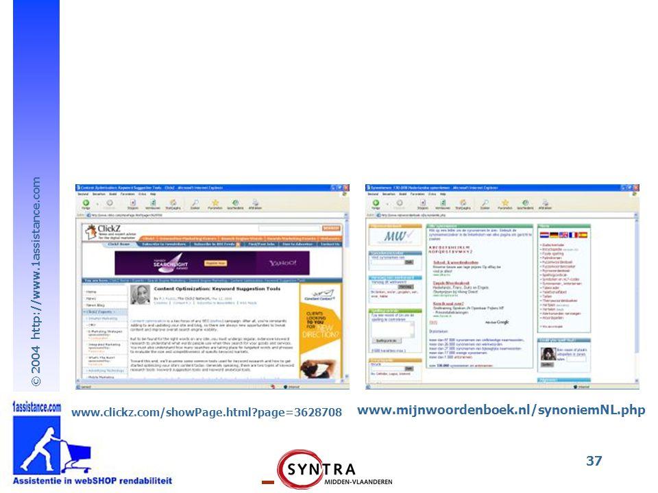 © 2004 http://www.1assistance.com 37 www.clickz.com/showPage.html?page=3628708 www.mijnwoordenboek.nl/synoniemNL.php