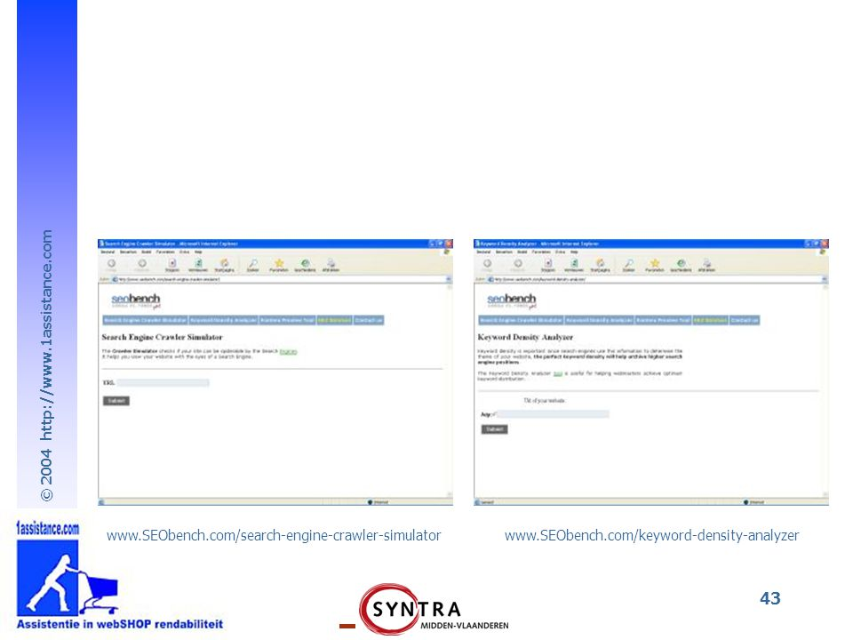 © 2004 http://www.1assistance.com 43 www.SEObench.com/search-engine-crawler-simulator www.SEObench.com/keyword-density-analyzer