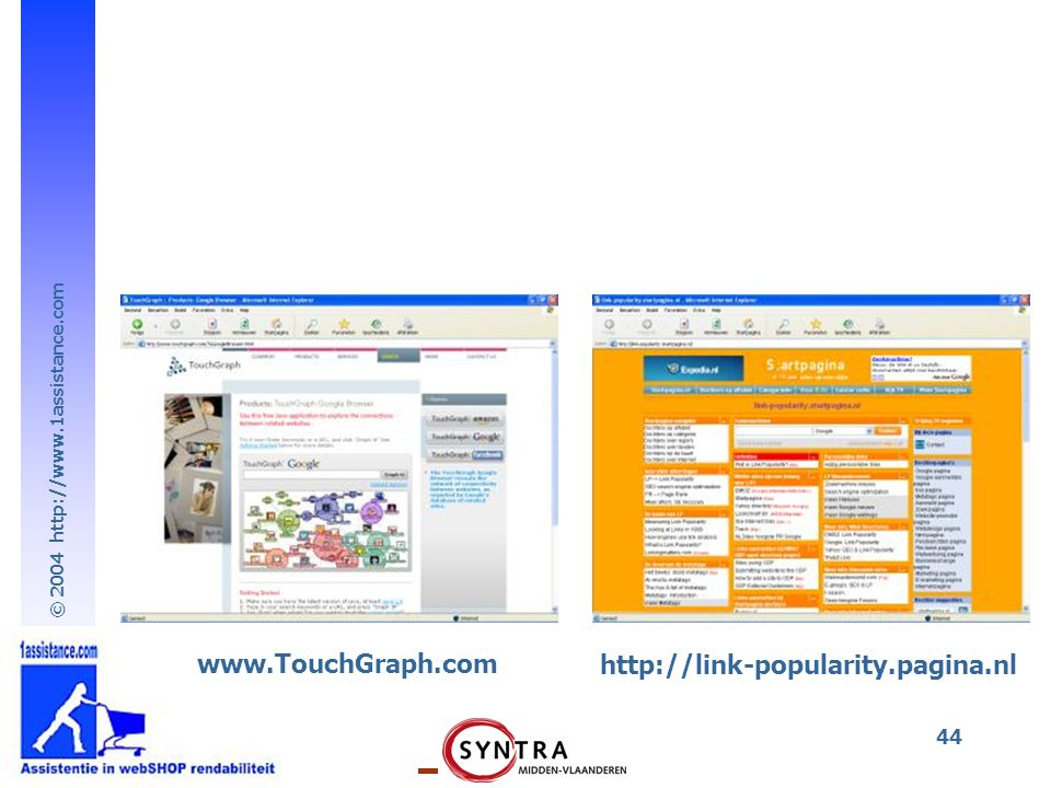 © 2004 http://www.1assistance.com 44 http://link-popularity.pagina.nl www.TouchGraph.com