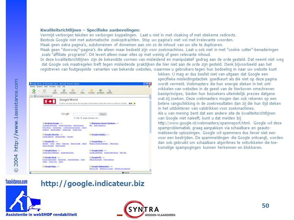 © 2004 http://www.1assistance.com 50 Kwaliteitsrichtlijnen – Specifieke aanbevelingen: Vermijd verborgen teksten en verborgen koppelingen. Laat u niet