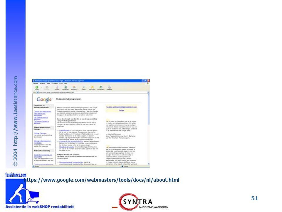 © 2004 http://www.1assistance.com 51 https://www.google.com/webmasters/tools/docs/nl/about.html